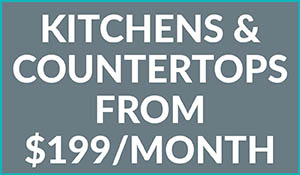 Kitchens & Countertops from $199 per month plus get a free sink with your countertop purchase!
